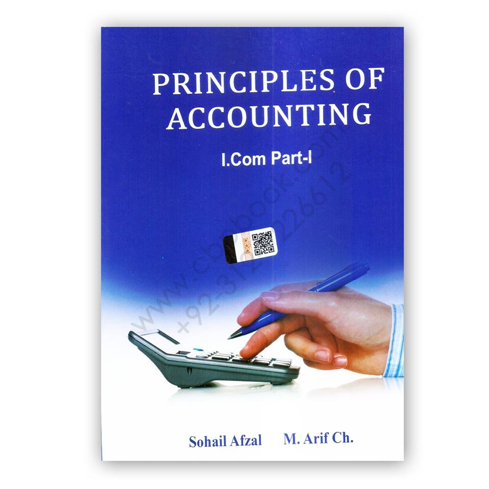 Principles of Accounting I Com Part 1 By Sohail Afzal & M Arif Ch