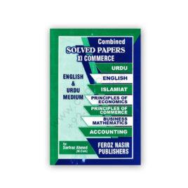 5 years solved papers for xi commerce combined - feroz nasir