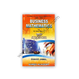 business mathematics for b com part 1 by shahid jamal - ahmed academy