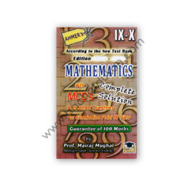 mathematics solution with mcqs for ix-x by prof mairaj mughal - ahmer
