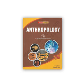ANTHROPOLOGY For CSS Compiled By Sara Khan - Jahangir's WorldTimes