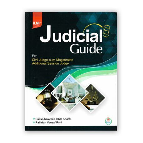 ILMI Judicial Guide (English & Urdu) By Irfan Yousuf Rai & Rai M Iqbal Kharal
