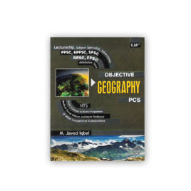 ilmi objective geography for pcs by muhammad javed iqbal