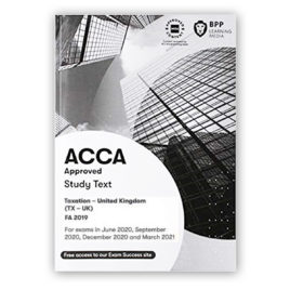 BPP ACCA F6 Taxation (TX-UK) FA 2019 Study Text 2020-2021