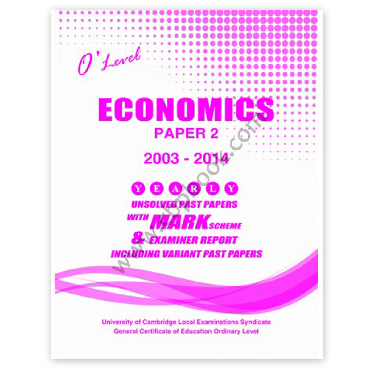 O Level ECONOMICS Paper 2 Yearly Unsolved with Mark Scheme 2003 - June 2018
