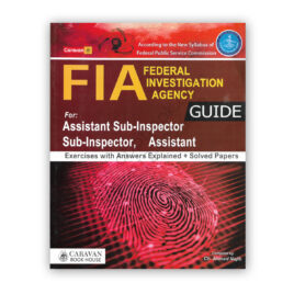 FIA Guide For Sub-Inspector, Assistant By Ch Ahmed Najib - Caravan