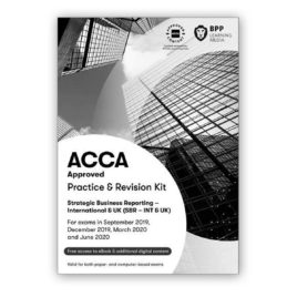 BPP ACCA Strategic Business Reporter (SBR) Practice and Revision Kit 2019-2020