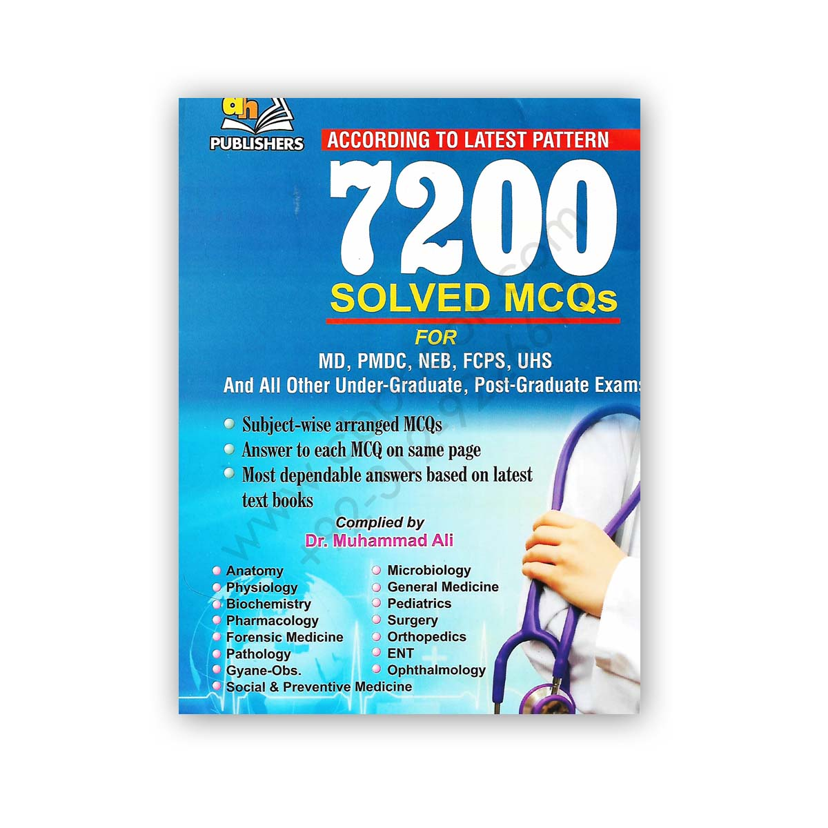 7200 Solved MCQs For MD/PMDC/NEB/FCPS/UHS By Dr M Ali - AH Publishers