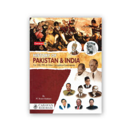 HISTORY OF PAKISTAN AND INDIA For CSS/PMS By M Ikram Rabbani - Caravan Book