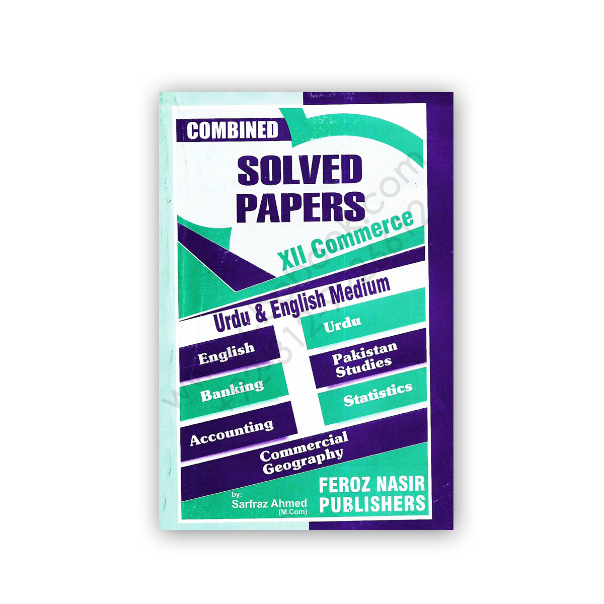 5 years solved papers for xii commerce combined - feroz nasir
