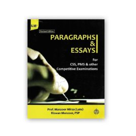 PARAGRAPHS & ESSAYS For CSS/PCS By Prof Manzoor Mirza - ILMI Kitab Khana