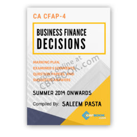 ca cfap 4 business finance decision yearly past papers summer 2014 to winter 2019