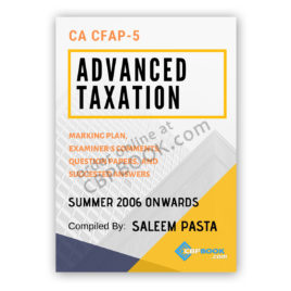 ca cfap 5 advanced taxation yearly past papers summer 2006 to winter 2019