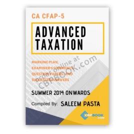 ca cfap 5 advanced taxation yearly past papers summer 2014 to winter 2019