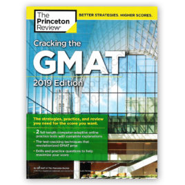 cracking the gmat 2019 with 2 practice tests - the princeton review