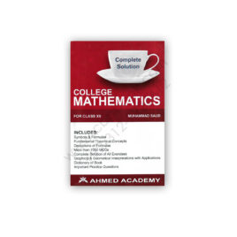 college mathematics for class xii by muhammad saud - ahmed academy