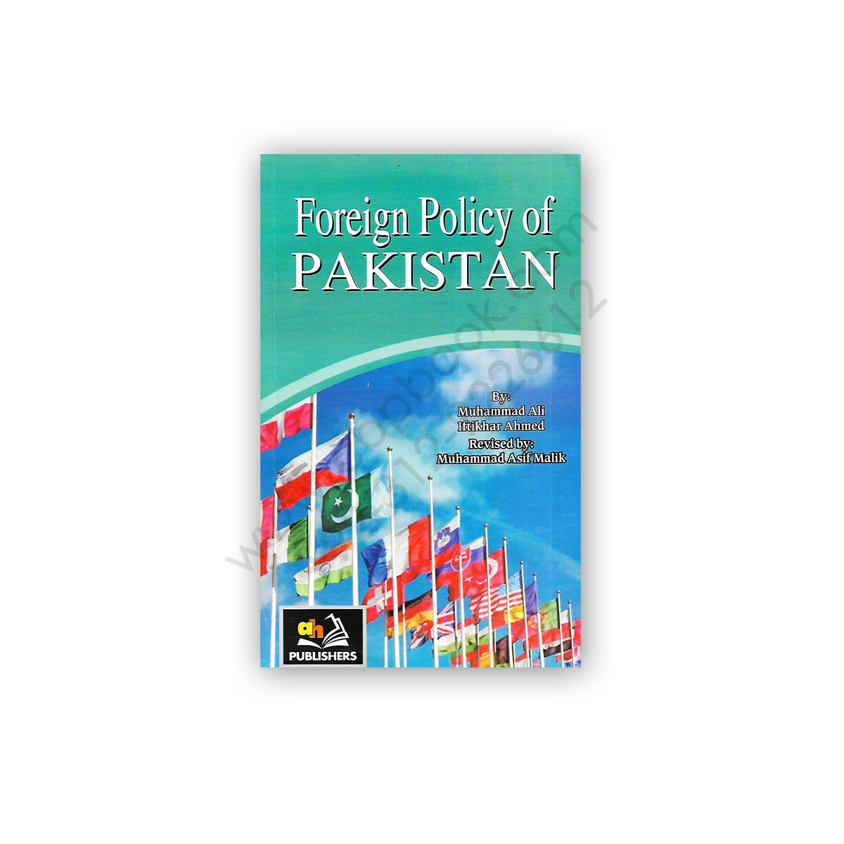foreign policy of pakistan by m ali & iftikhar ahmed - ah publishers