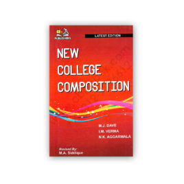NEW COLLEGE COMPOSITION Revised By Prof MA Siddiqui – AH Publishers