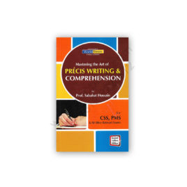PRECIS WRITING & COMPREHENSION By Prof Sabahat Hussain - JWT