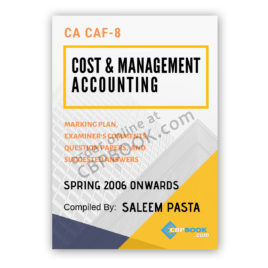 ca caf 8 cost & management accounting yearly past papers 2006 to autumn 2019
