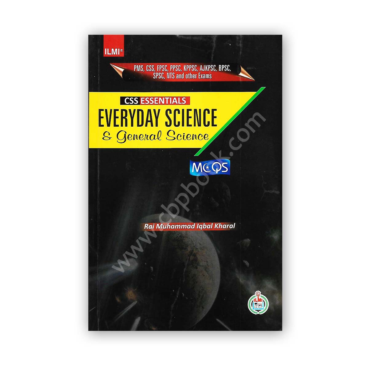 ilmi css essentials everyday science & general sceince by rai m iqbal kharal