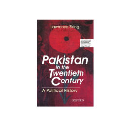 pakistan in the twentieth century by lawrence ziring - oxford