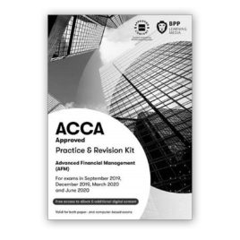 BPP ACCA P4 Advanced Financial Management (AFM) Practice and Revision Kit 2019-2020