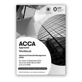 BPP ACCA P4 Advanced Financial Management (AFM) Workbook 2019-2020