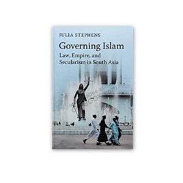Governing Islam By Julia Stephens