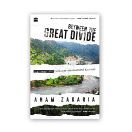 between the great divide by anam zakaria - harper collins