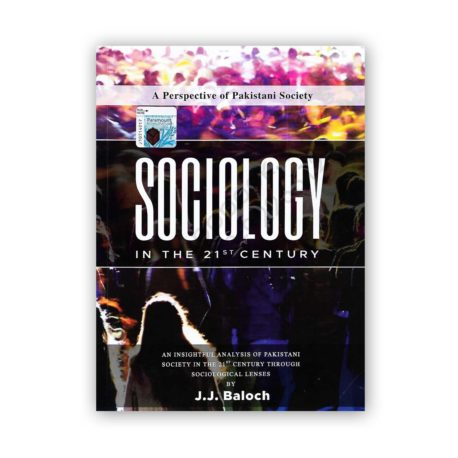 sociology in the 21st century by j j baloch - paramount books