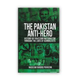 the pakistan anti hero by nadeem farooq paracha - vanguard books