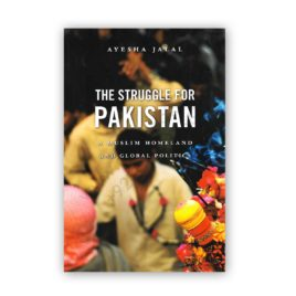 the struggle for pakistan by ayesha jalal - belpnap harvard