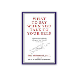 what to say when you talk to your self by shed helmstetter