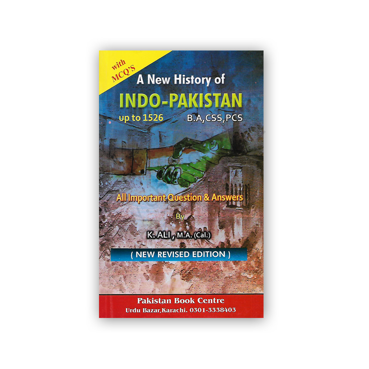 History of INDO PAKISTAN Up To 1526 (BA,CSS,PCS) By K Ali - Pakistan Book
