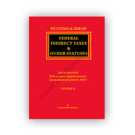 Huzaima & Ikram Federal Indirect Taxes & Other Statues Vol 2 2nd Edition