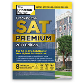 The Princeton Review Cracking the SAT Premium 2019 Edition with 8 Practice Tests