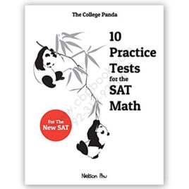 the college panda 10 practice tests for the sat math by nelson phu
