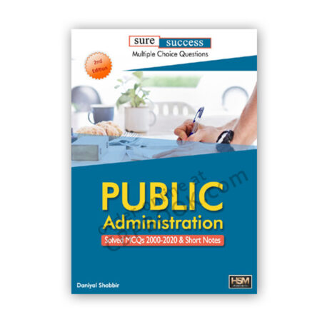 Public Administration Solved MCQs 2000 - 2020 & Short Notes- HSM