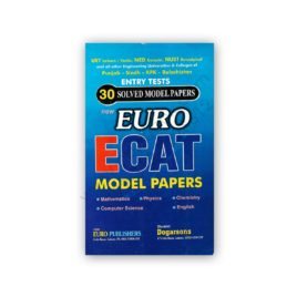 euro ecat entry tests 30 solved model papers - euro publishers