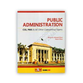 Public Administration For CSS PMS By Khurram Ahmed & Nasir Khan - HSM