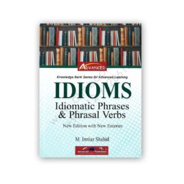 advanced idioms idomatic phrases & phrasel verbs by m.imtiaz shahid