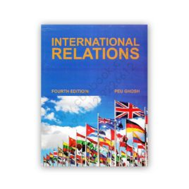 INTERNATIONAL RELATIONS Fourth Edition By PEU GHOSH