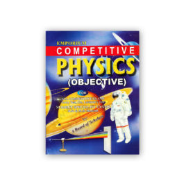 PHYSICS (Objective) For Competitive Examinations - Emporium