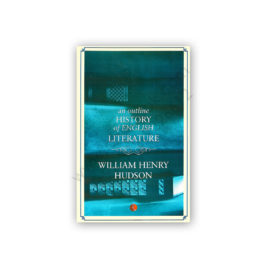 an outline History of ENGLISH LITERATURE William Henry Hudson