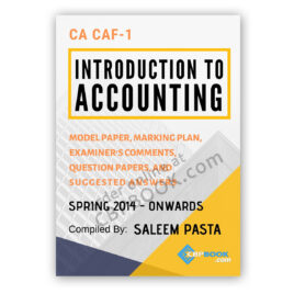 CA CAF-1 Introduction to Accounting Yearly Past Papers 2014 - Autumn 2020