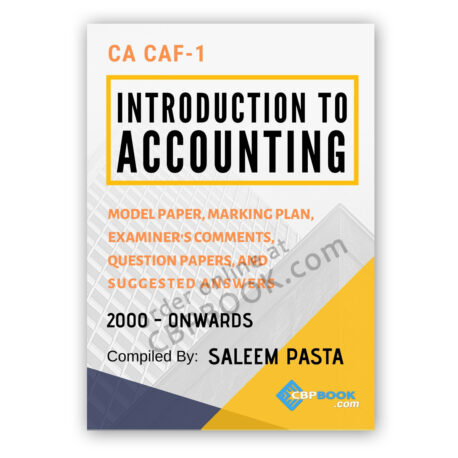 CA CAF-1 Introduction to Accounting Yearly Past Papers 2000 - Autumn 2020