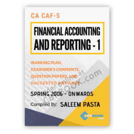 CA CAF 5 FAR-1 Yearly Past Papers From Spring 2006 to Autumn 2020