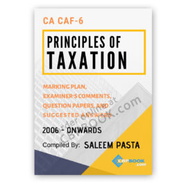 CA CAF 6 PRINCIPLES OF TAXATION Yearly Past Papers From 2006 To Autumn 2020