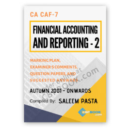NAME CA CAF 7 Financial Accounting and Reporting 2 Past Papers From Autumn 2001 to Autumn 2020 COMPILED BY Saleem Pasta CONDITION new cbpbook.com offers ca caf 7 far 2 past papers from autumn 2001 to autumn 2020 buy online with best lowest price in Pakistan with fast shipping in all major cites of Pakistan including Karachi, Rawalpindi, Sialkot, Islamabad, Gujranwala, Hyderabad, Faisalabad, Quetta, Peshawar, Multan, Larkana, Lahore, Abbotabad, Sargodha, Sukkur and many more cities in Pakistan.